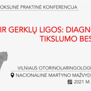 Vilniaus otorinolaringologų asociacijos konferencija – RYKLĖS IR GERKLŲ ligos:  diagnostinio tikslumo besiekiant